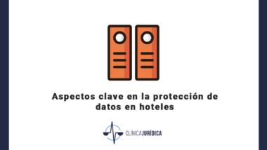 Aspectos clave en la protección de datos en hoteles