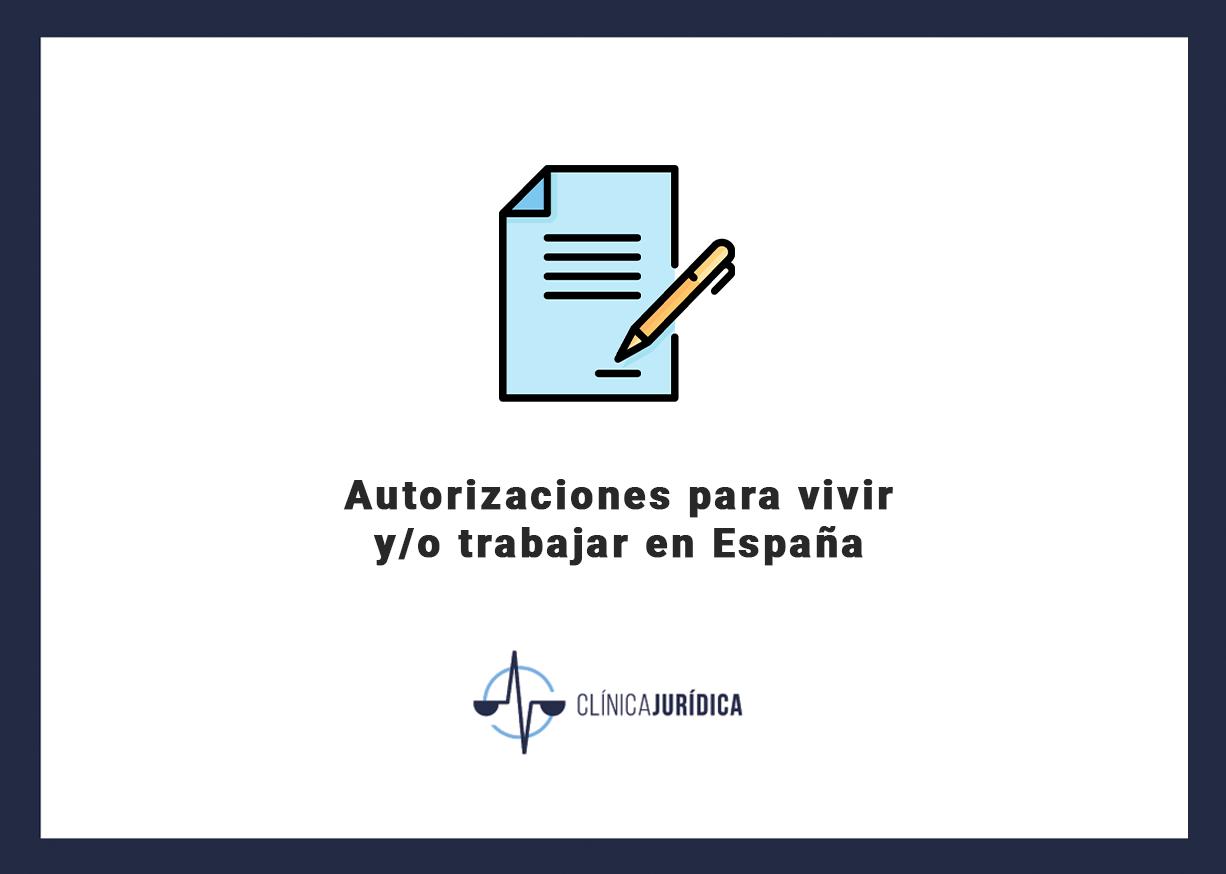 Autorizaciones para vivir y/o trabajar en España