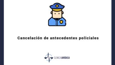 Cancelacion antecedentes policiales