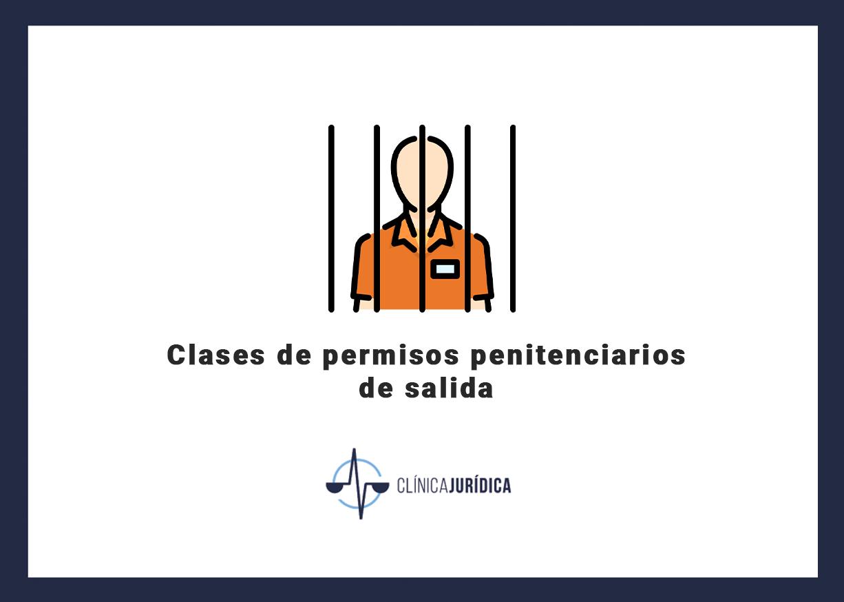 Clases de permisos penitenciarios de salida