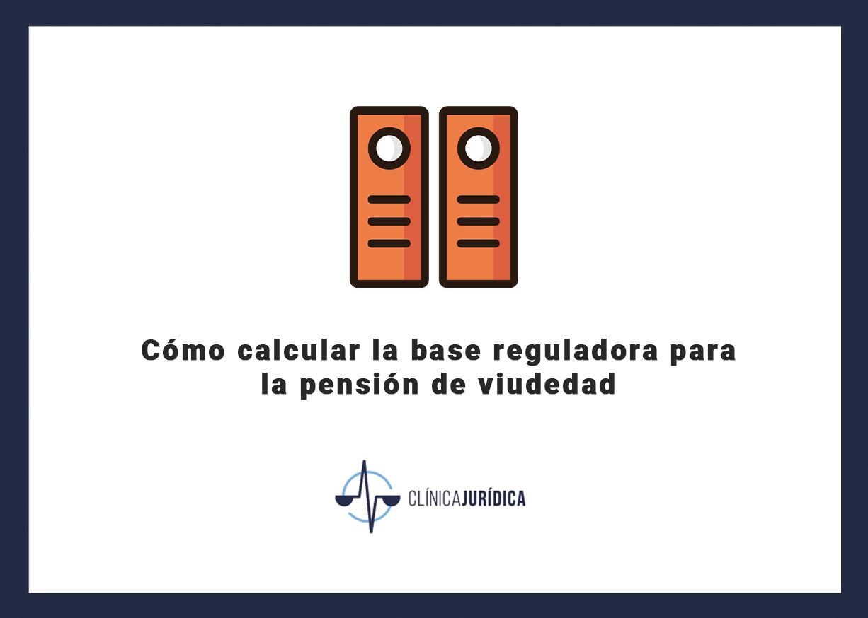 Cómo calcular la base reguladora para la pensión de viudedad