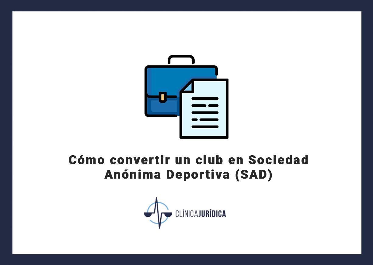 Cómo convertir un club en Sociedad Anónima Deportiva (SAD)