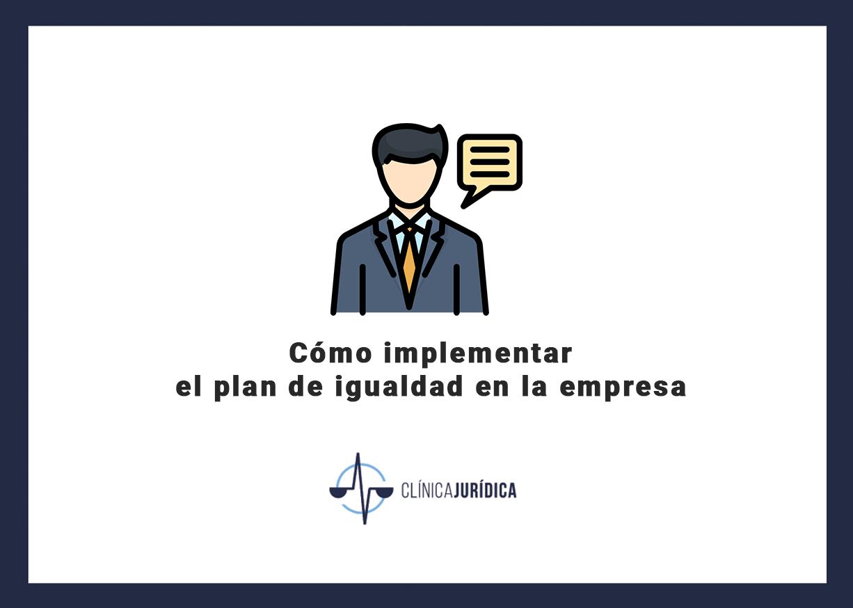 Cómo implementar el plan de igualdad en la empresa
