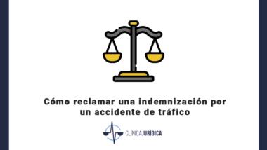 Cómo reclamar una indemnización por un accidente de tráfico