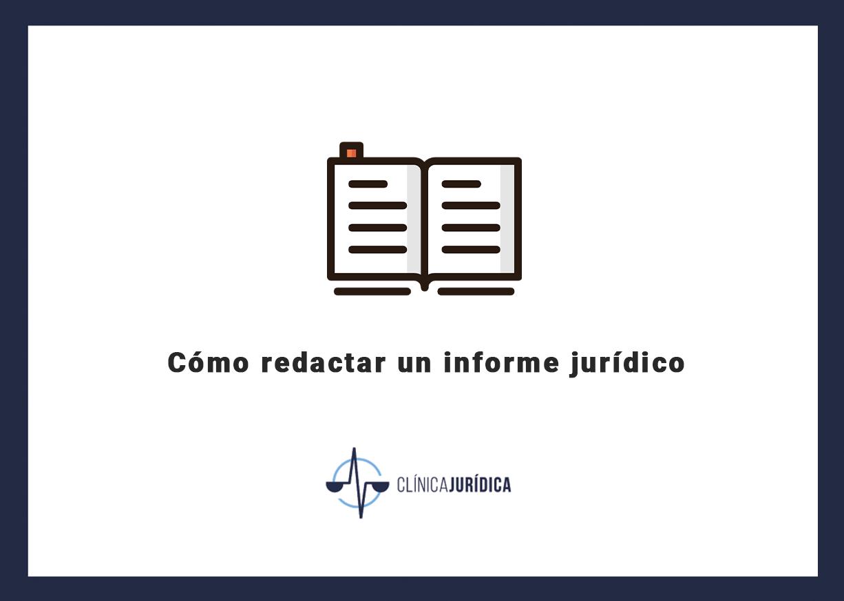 Cómo redactar un informe jurídico