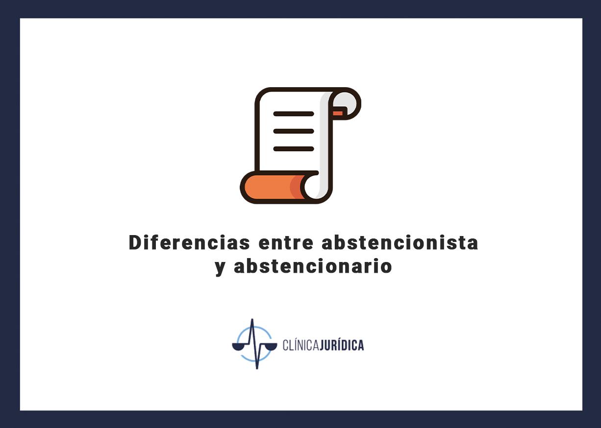 Diferencias entre abstencionista y abstencionario