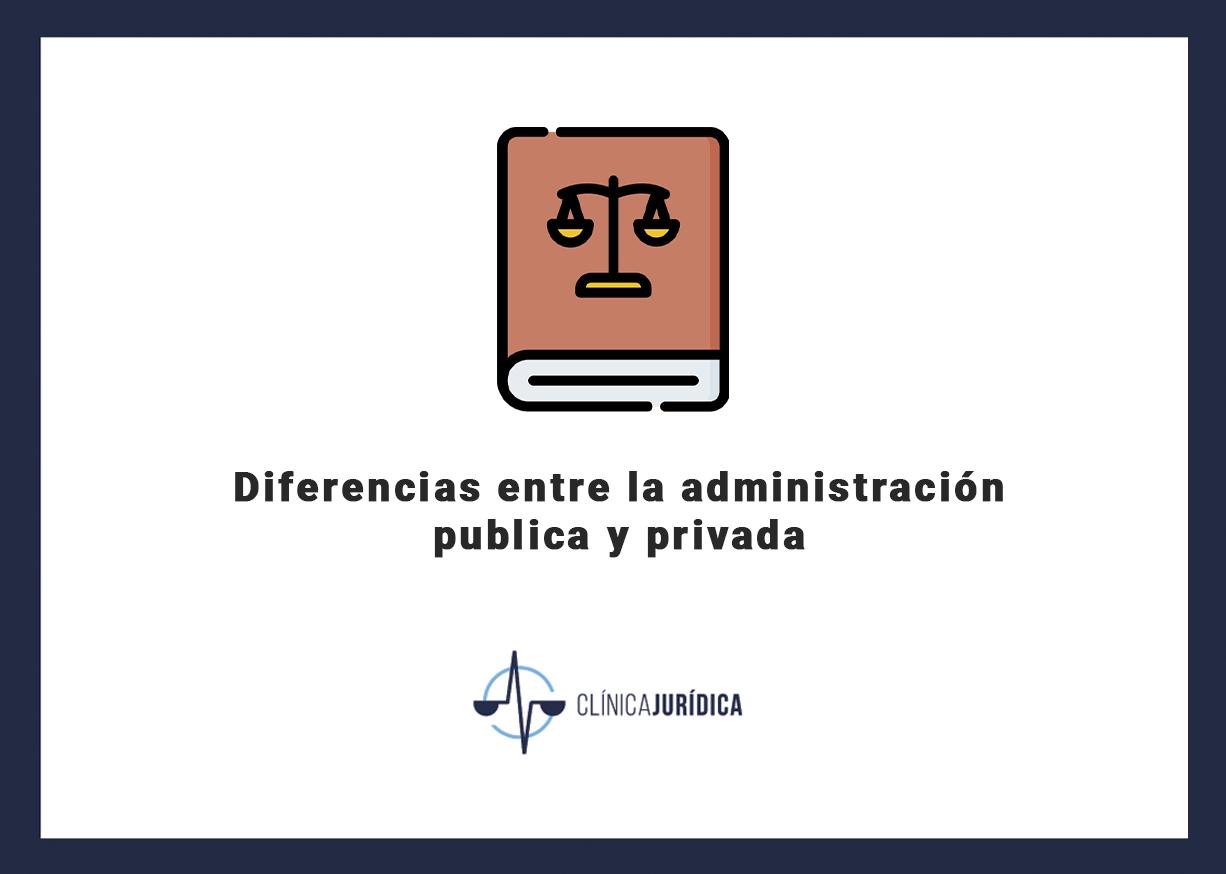 Diferencias entre la administración pública y privada
