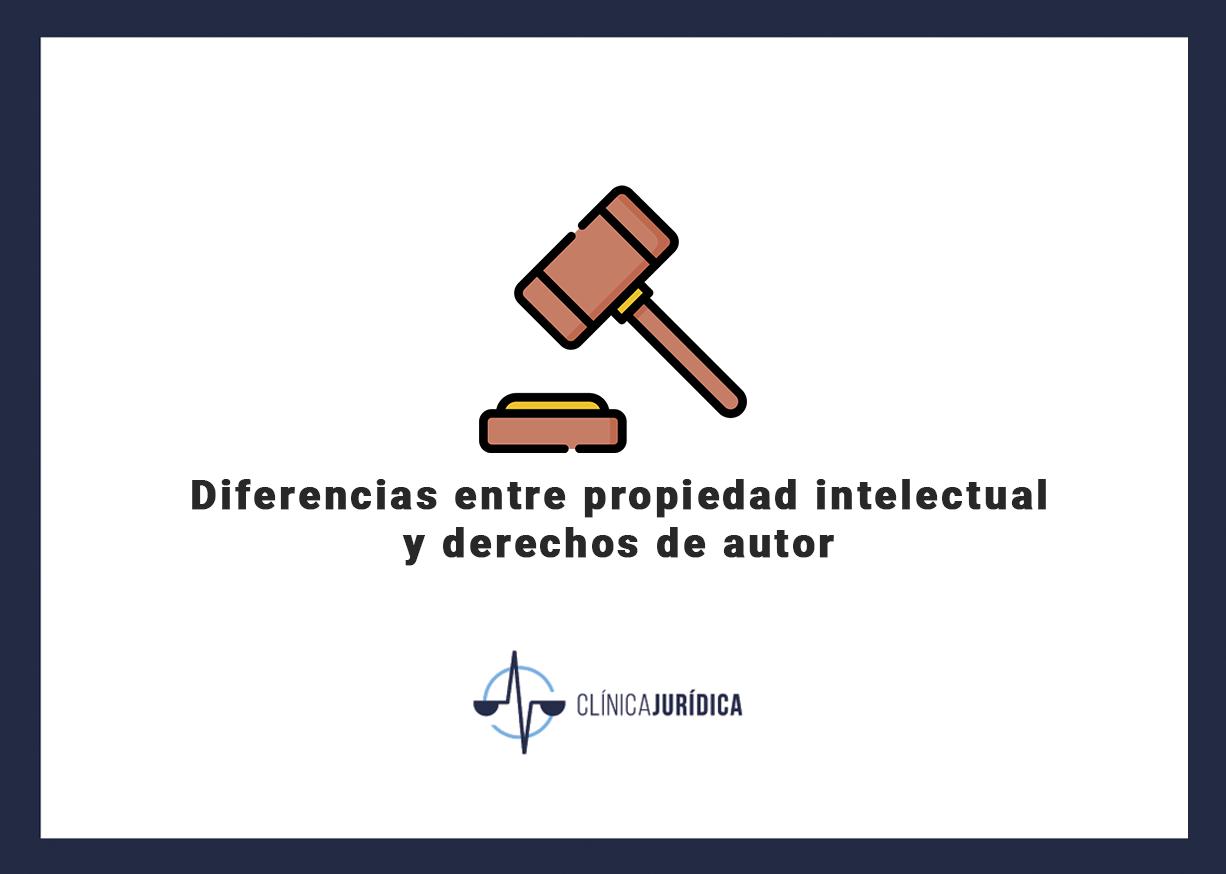 Diferencias entre propiedad intelectual y derechos de autor