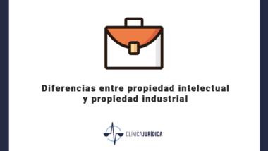 Diferencias entre propiedad intelectual y propiedad industrial