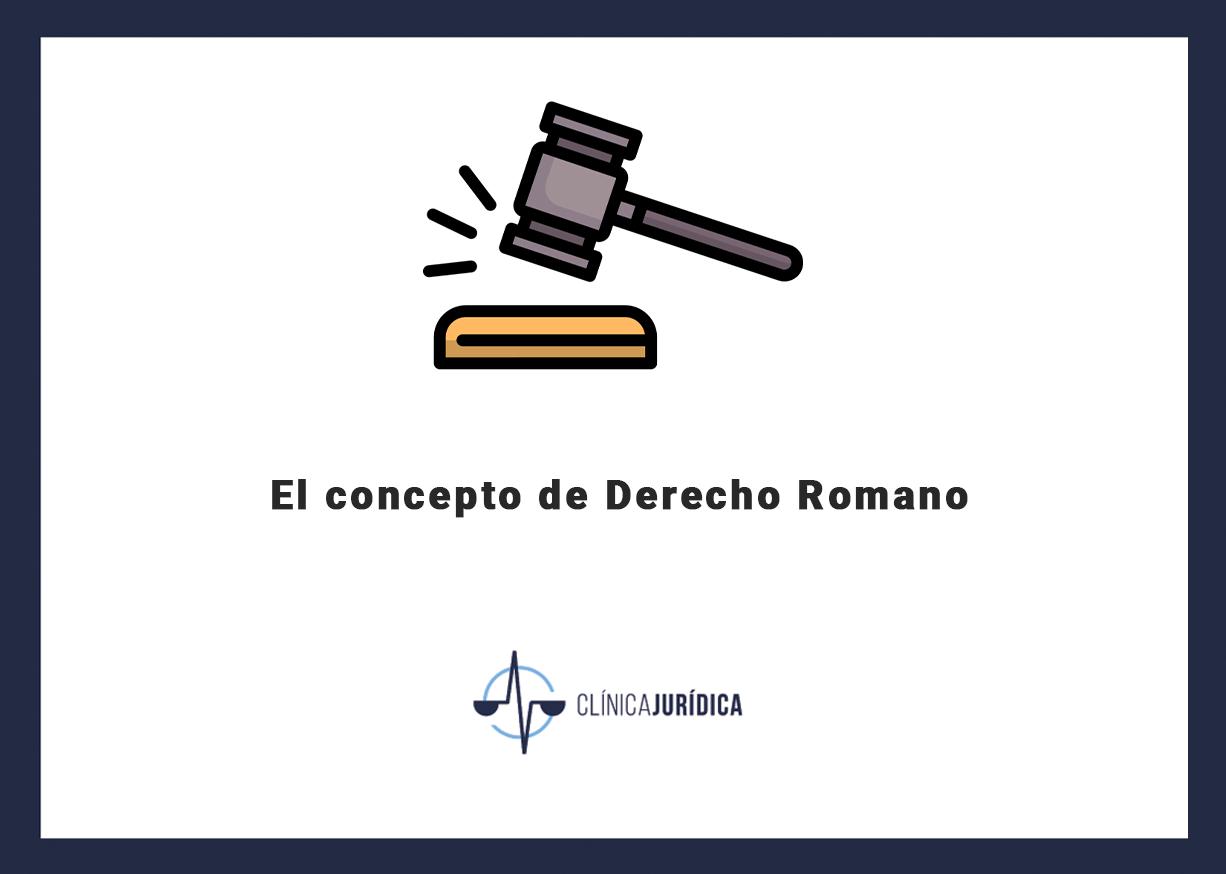 El Concepto De Derecho Romano Clínica Jurídica