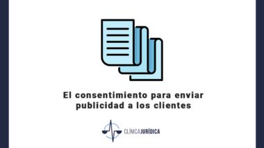 El consentimiento para enviar publicidad a los clientes