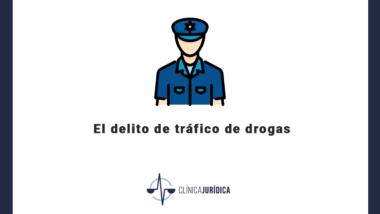 El delito de tráfico de drogas