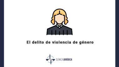 El delito de violencia de género