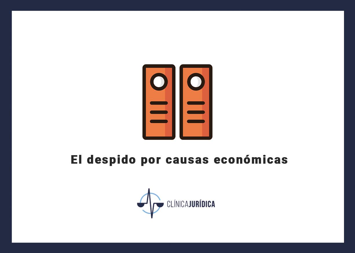 El despido por causas económicas