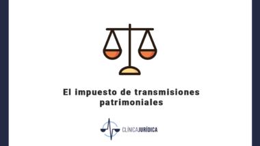 El impuesto de transmisiones patrimoniales