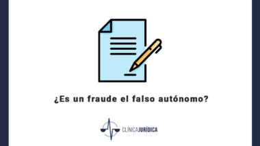 ¿Es un fraude el falso autónomo?