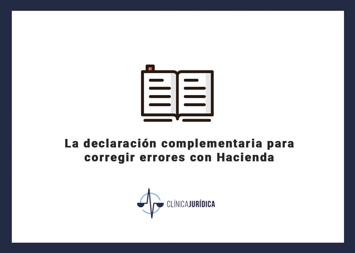 La declaración complementaria para corregir errores con Hacienda