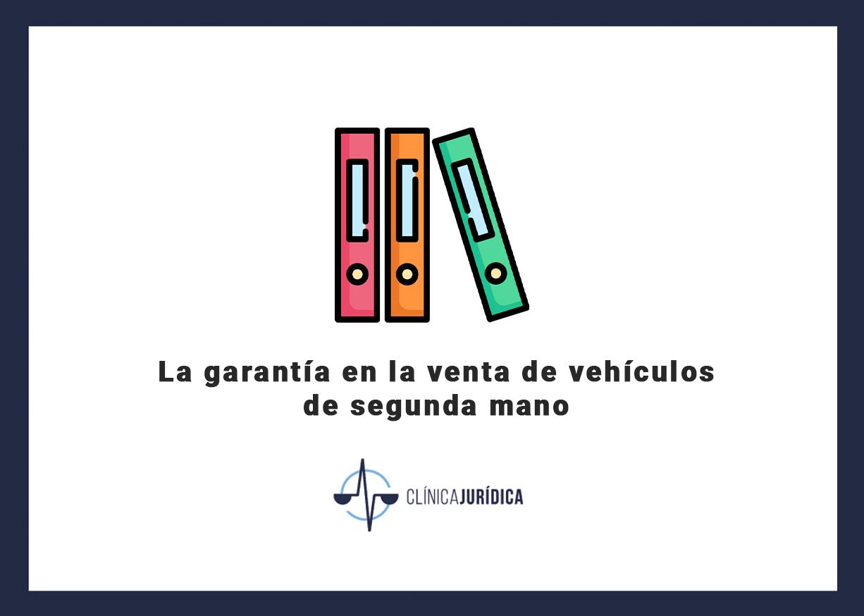 La garantía en la venta de vehículos de segunda mano