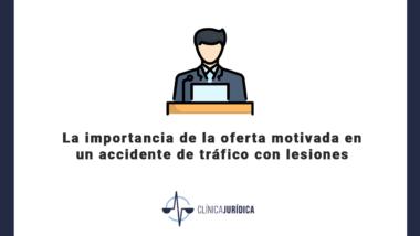 La importancia de la oferta motivada en un accidente de tráfico con lesiones