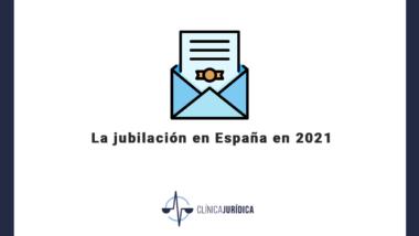 La jubilación en España en 2021