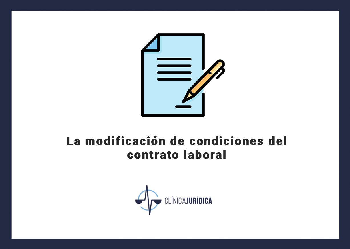 La modificación de condiciones del contrato laboral