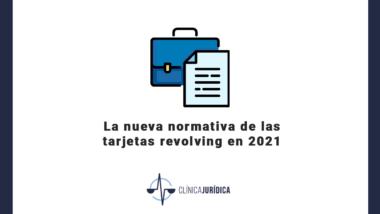 La nueva normativa de las tarjetas revolving en 2021