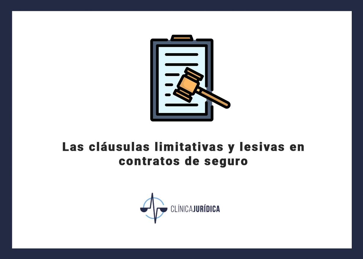 Las cláusulas limitativas y lesivas en contratos de seguro