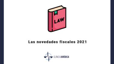 Las novedades fiscales 2021