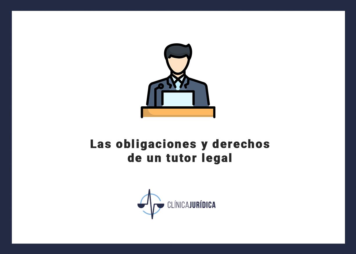 Las obligaciones y derechos de un tutor legal