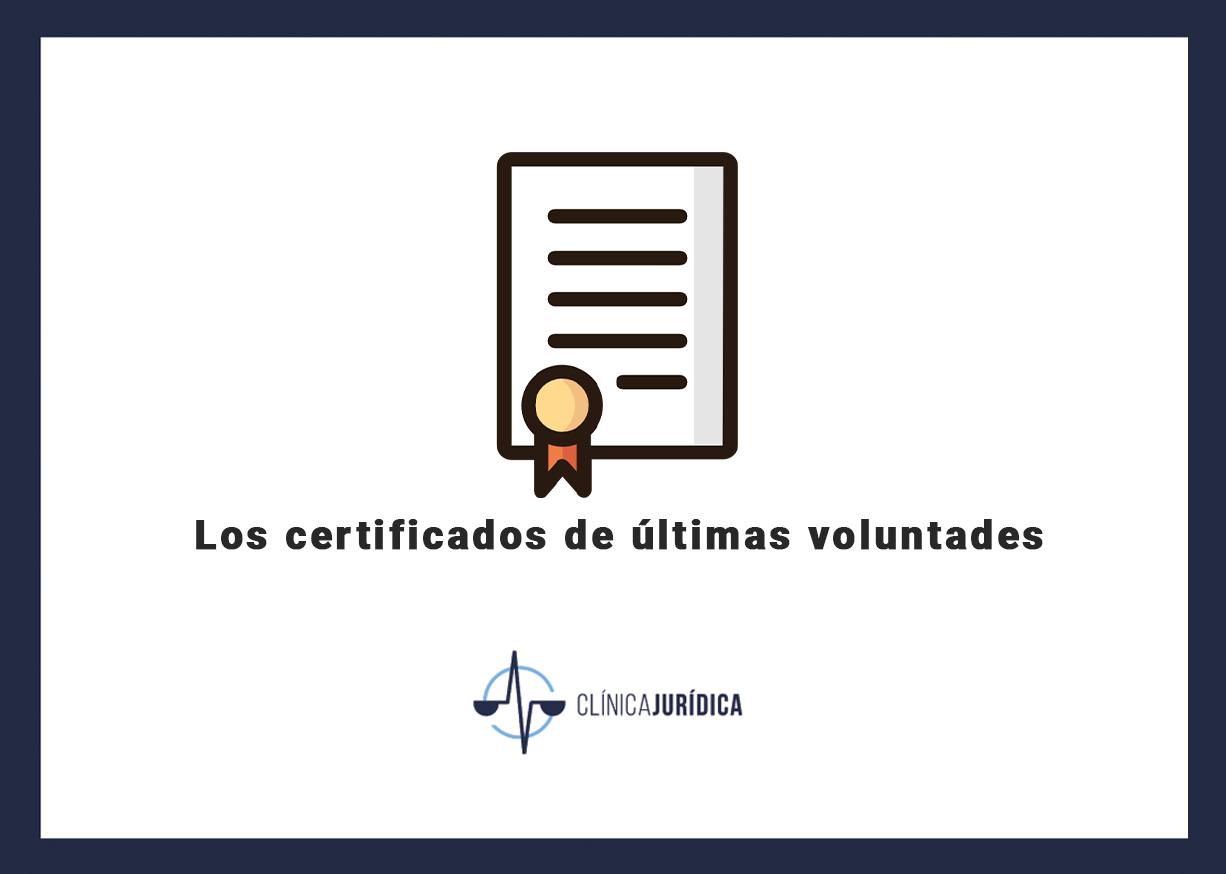 Los certificados de últimas voluntades