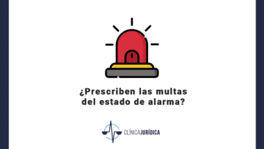 ¿Prescriben las multas del estado de alarma?