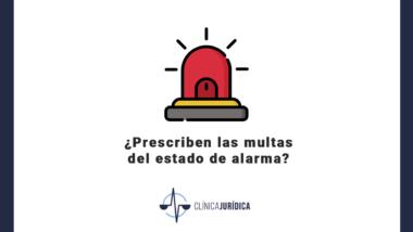 ¿Prescriben las multas del estado de alarma?
