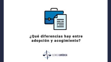 ¿Qué diferencias hay entre adopción y acogimiento?