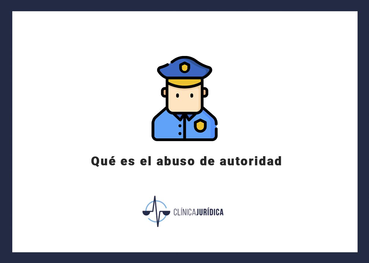 Qué es el abuso de autoridad