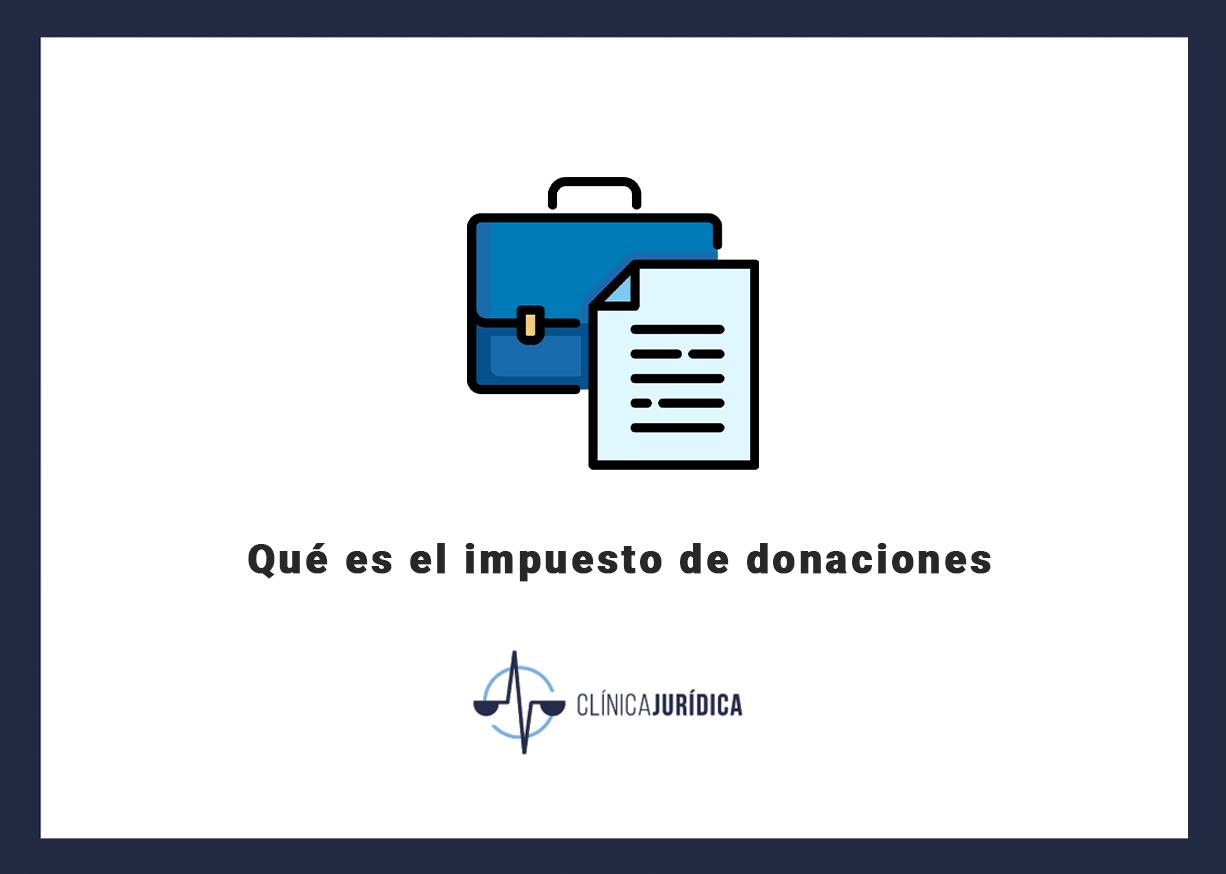Qué es el impuesto de donaciones