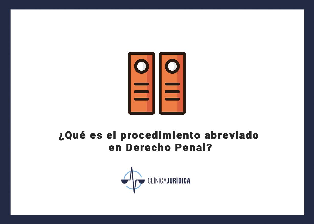 ¿Qué es el procedimiento abreviado en Derecho Penal?