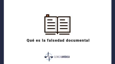 Qué es la falsedad documental
