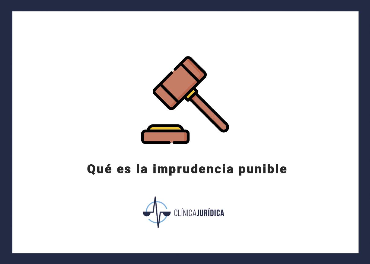 Qué es la imprudencia punible