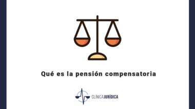 Qué es la pensión compensatoria