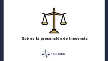 Qué es la presunción de inocencia