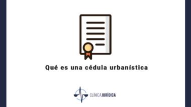Qué es una cédula urbanística