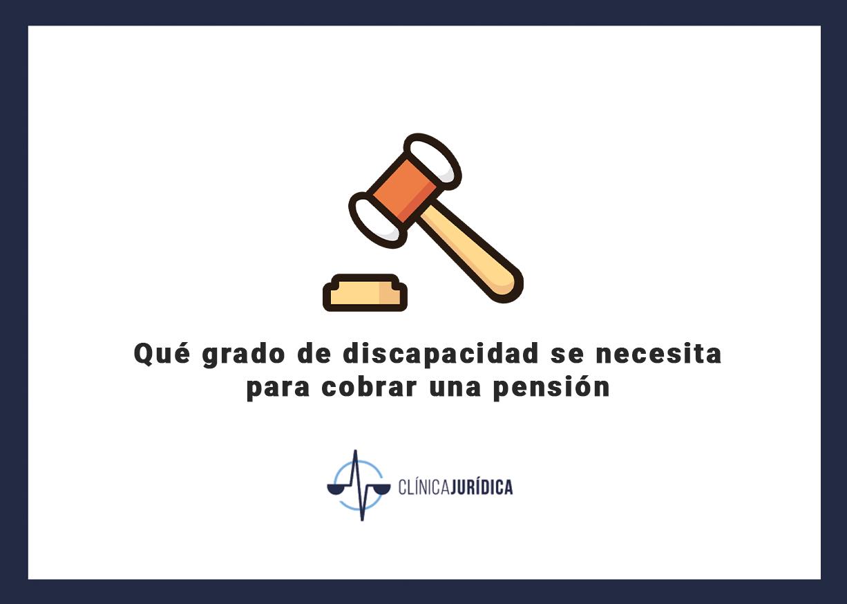 Qué grado de discapacidad se necesita para cobrar una pensión