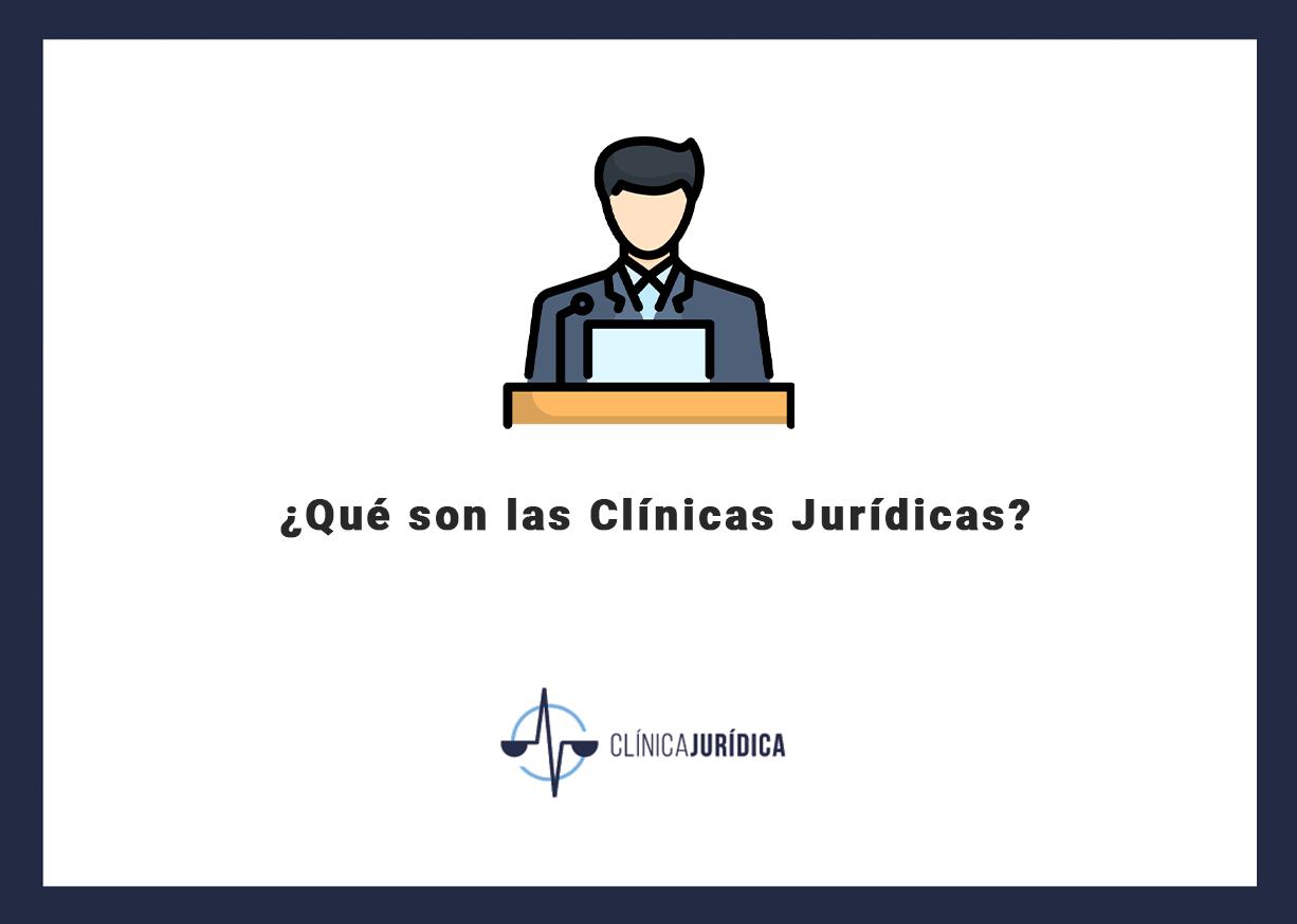 ¿Qué son las Clínicas Jurídicas?