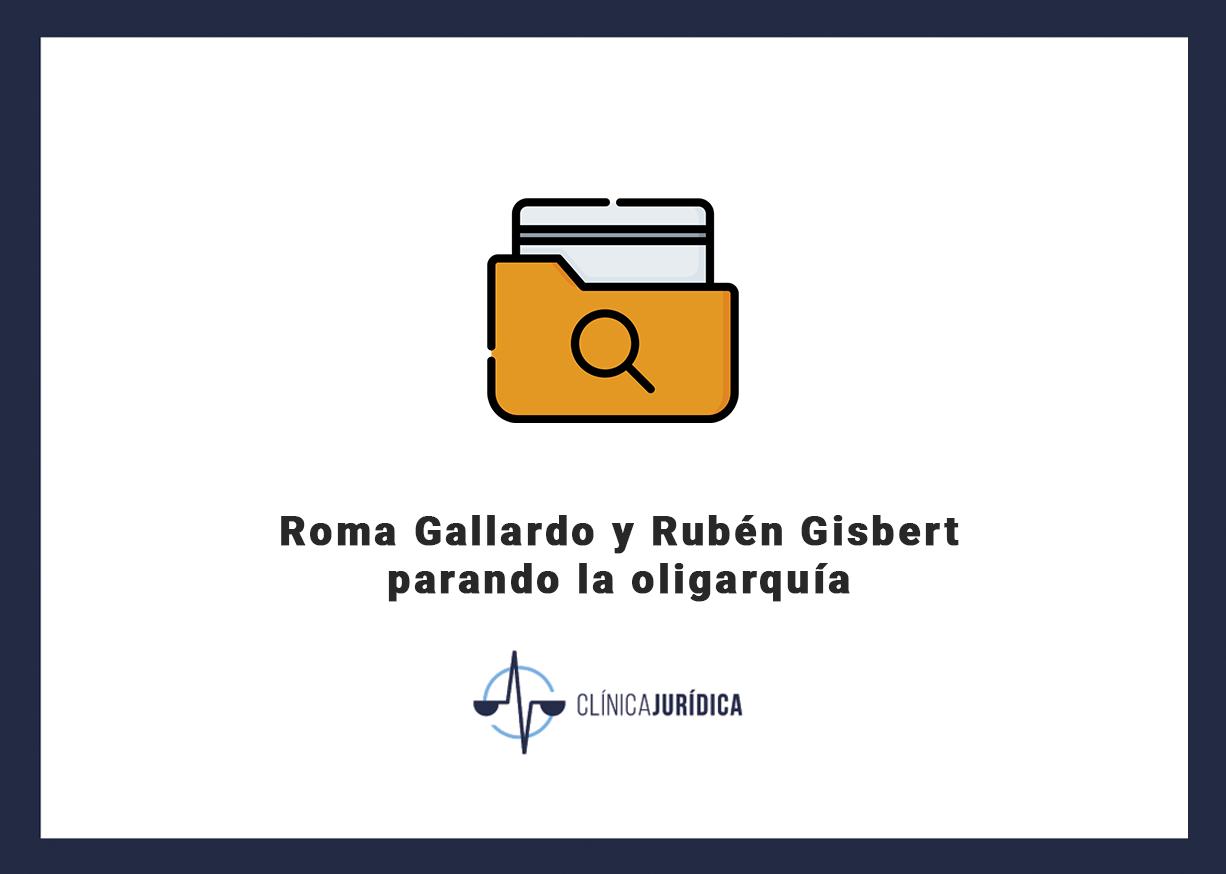 Roma Gallardo y Rubén Gisbert parando la oligarquía