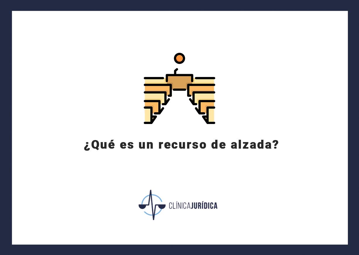 ¿Qué es un recurso de alzada?