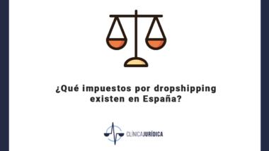 ¿Qué impuestos por dropshipping existen en España?